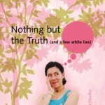 picture-of-nothing-but-the-truth-and-a-few-white-lies-by-justina-chen-headley-cover-photo-304x4504