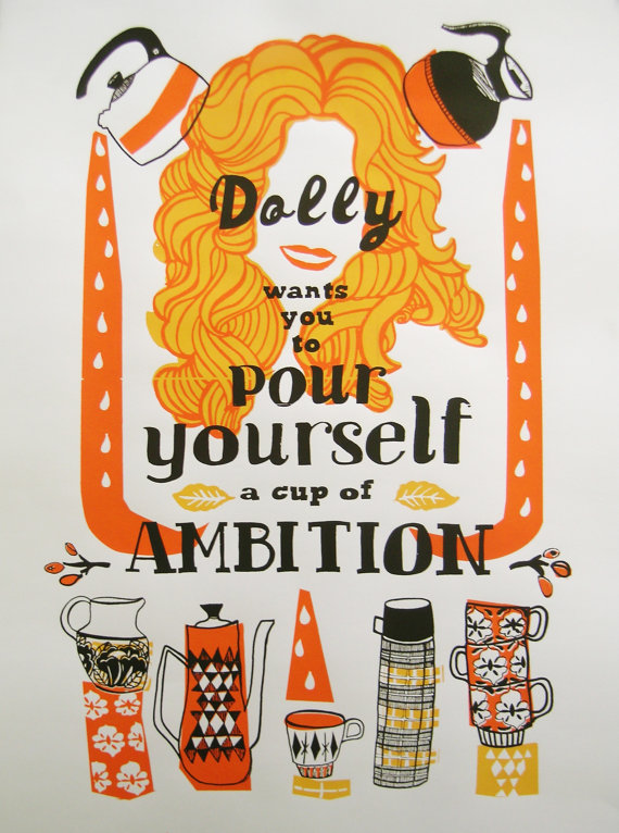 dolly parton pour yourself a cup of ambition